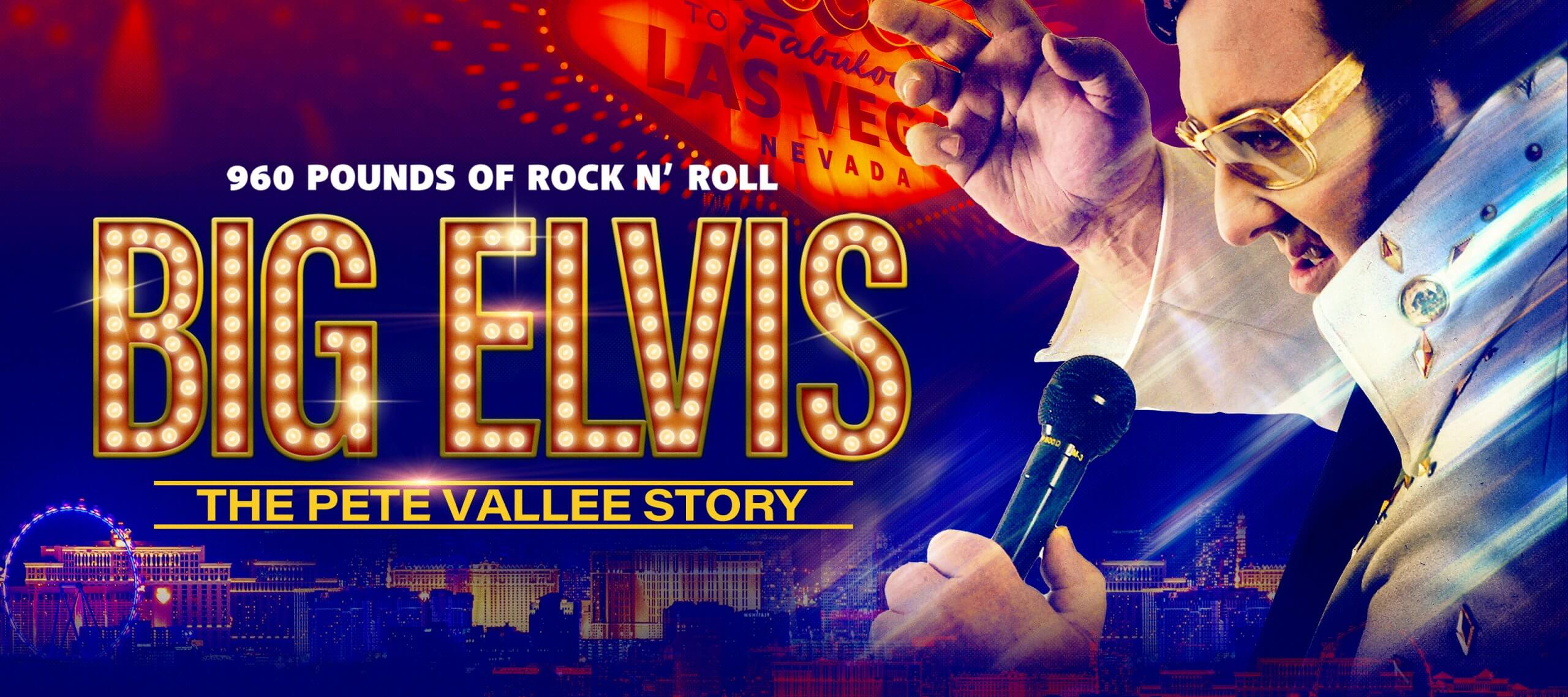 Big Elvis 3200x1422 1 scaled BIG ELVIS: THE PETE VALLEE STORY
