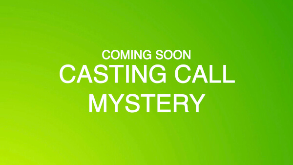 CASTING CALL MYSTERY